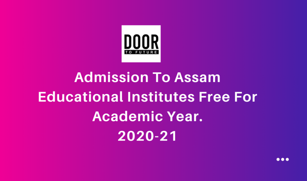 Admission to Assam educational institutes to be free in 2020-21 academic year.