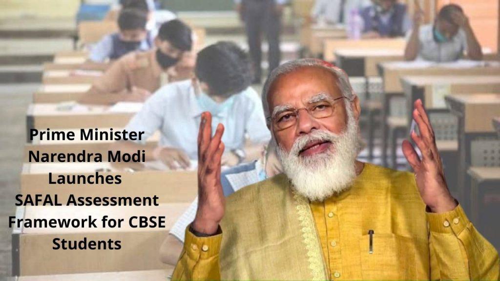 Prime Minister Narendra Modi Launches SAFAL Assessment Framework for CBSE