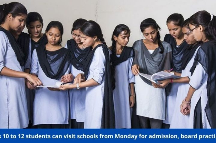 Class 10 to 12 students can visit schools from Monday for admission, board practicals